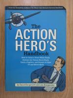 David Borgenicht - The Action Hero's Handbook