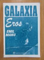 Anticariat: Emil Manu - Galaxia Eros