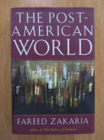 Anticariat: Fareed Zakaria - The Post-American World