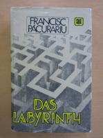 Anticariat: Francisc Pacurariu - Das Labyrinth