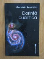Anticariat: Gabriela Aronovici - Dorinta cuantica