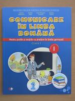 Anticariat: Gabriela Barbulescu - Comunicare in limba romana pentru scolile si sectiile cu predare in limba germana. Clasa I