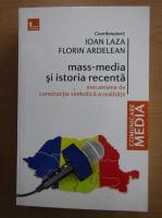Ioan Laza - Mass-media si istoria recenta