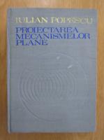 Iulian Popescu - Proiectarea mecanismelor plane