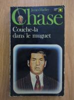 James Hadley Chase - Couche-la dans le muguet