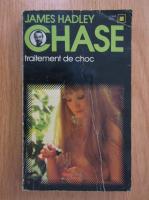 James Hadley Chase - Traitement de choc