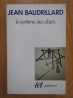 Anticariat: Jean Baudrillard - Le systeme des objets