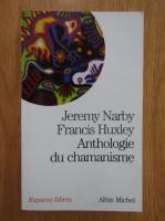 Jeremy Narby - Anthologie du chamanisme