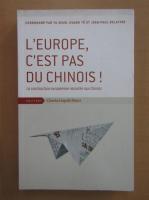 Anticariat: L'Europe c'est pas du chinois