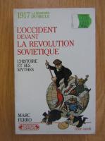 Anticariat: Marc Ferro - L'Occident devant la revolution sovietique