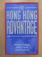 Michael J. Enright, Edith E. Scott, David Dodwell - The Hong Kong Advantage