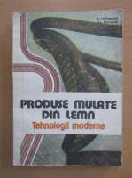 Anticariat: Mihai Petrican, Ioan Curtu, Al. Mitisor, A. Pasarariu - Produse mulate din lemn. Tehnologii moderne