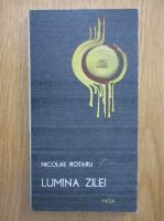 Anticariat: Nicolae Rotaru - Lumina zilei