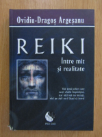 Anticariat: Ovidiu Dragos Argesanu - Reiki. Intre mit si realitate
