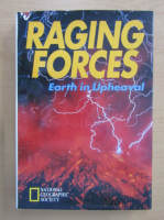 Raging Forces. Earth in Upheaval