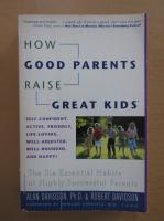 Robert Davidson, Alan Davidson - How Good Parents Raise Great Kids