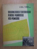 S. Popa - Organizarea teritoriului pentru plantatiile viti-pomicole