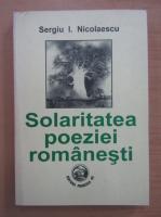 Sergiu Nicolaescu - Solaritatea poeziei romanesti