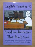 Anticariat: Speaking Activities That Don't Suck