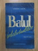 Anticariat: Stefan Luca - Balul intelectualilor