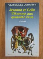 Anticariat: Voltaire - Jeannot et Colin l'Homme aux quarante ecus