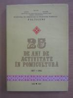 25 de ani de activitate in pomicultura 1957-1982