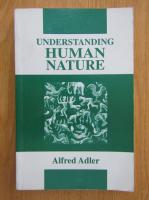 Alfred Adler - Understanding Human Nature