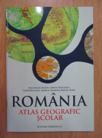 Anticariat: Ana Maria Marin - Romania. Atlas geografic scolar
