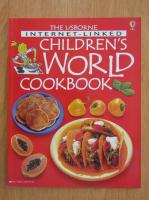 Angela Wilkes - The Usborne Internet-Linked Children's World Cookbook