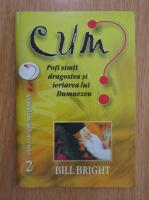 Bill Bright - Cum poti simti dragostea si iertarea lui Dumnezeu?