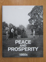 Anticariat: Brian Moynahan - Peace and Prosperity 1860s