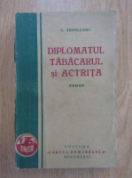 C. Ardeleanu - Diplomatul, tabacarul si actrita