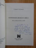 Anticariat: Carmen Tanasoiu - Iconografia regelui Carol I (cu autograful autoarei)