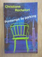 Christiane Rochefort - Printemps au parking