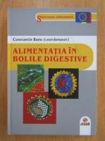 Anticariat: Constantin Banu - Alimentatia in bolile digestive