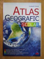 Anticariat: Constantin Furtuna - Atlas geografic scolar