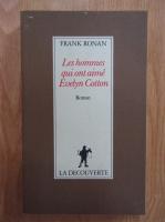 Anticariat: Frank Ronan - Les hommes qui ont aime Evelyn Cotton