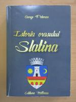 George Poboran - Istoria orasului Slatina
