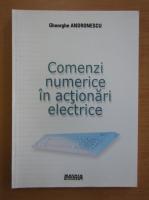 Anticariat: Gheorghe Andronescu - Comenzi numerice in actionari electrice
