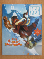 Ice Age. The Classic Storybook