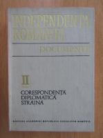 Independenta Romaniei. Documente (volumul 2, partea 1)