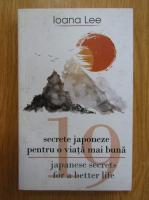 Anticariat: Ioana Lee - 19 secrete japoneze pentru o viata mai buna