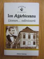 Anticariat: Ion Agarbiceanu - Licean... odinioara