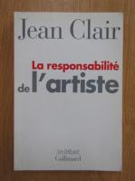 Jean Clair - La responsabilite de l'artiste