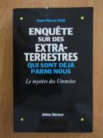 Jean Pierre Petit - Enquete sur des extra-terrestres qui sont deja parmi nous