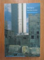 Anticariat: Joachim Schlor - Tel Aviv. From Dream to City