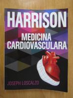 Joseph Loscalzo - Harrison. Medicina cardiovasculara