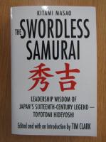 Anticariat: Kitami Masao - The Swordless Samurai