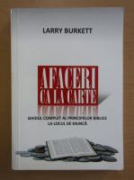 Larry Burkett - Afaceri ca la carte