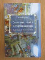 Lucian Popescu - Cunoasterea istorica in civilizatia occidentala
